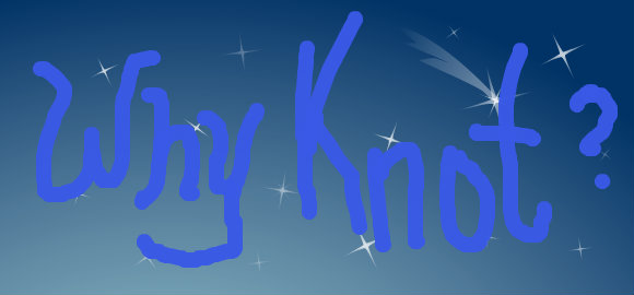 Why Knot?.jpg